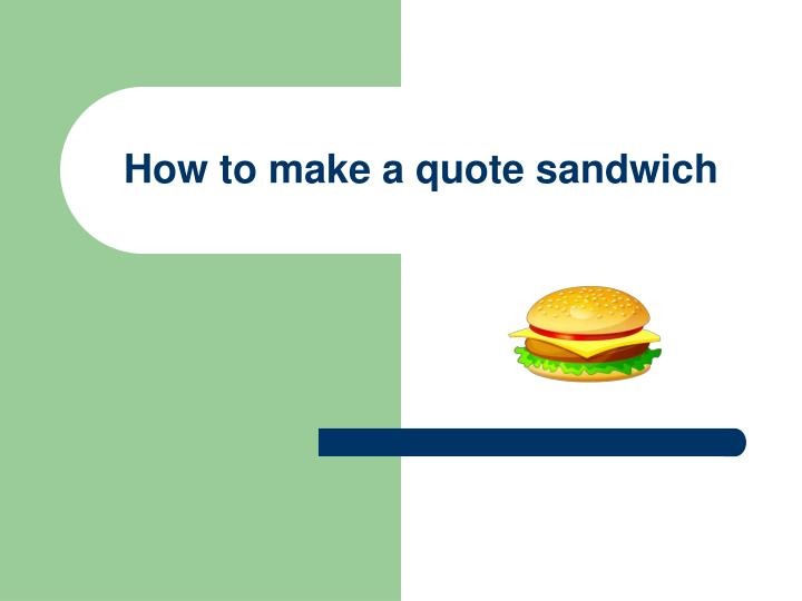 how to make a quote sandwich n.
