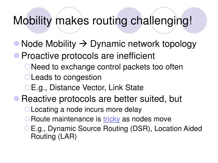 Mobility makes routing challenging