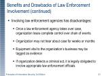 benefits and drawbacks of law enforcement involvement continued