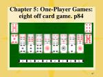 chapter 5 one player games eight off card game p84