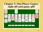 chapter 5 one player games eight off card game p85