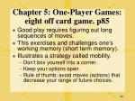 chapter 5 one player games eight off card game p8549