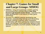 chapter 7 games for small and large groups mmog