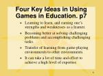 four key ideas in using games in education p7