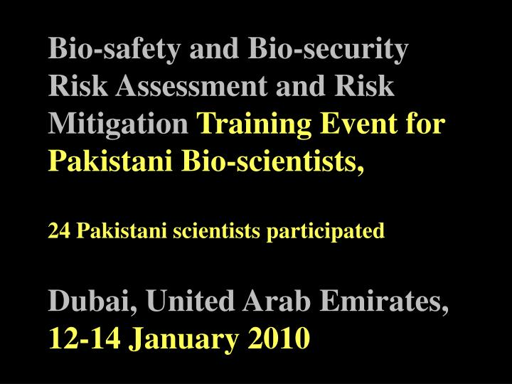 Bio-safety and Bio-security Risk Assessment and Risk Mitigation