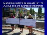 marketing students design ads for the avenue and are awarded scholarships