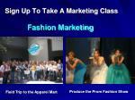 sign up to take a marketing class fashion marketing