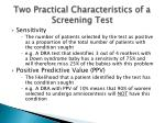 two practical characteristics of a screening test