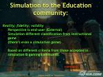 simulation to the education community