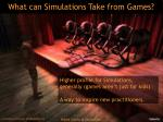 what can simulations take from games