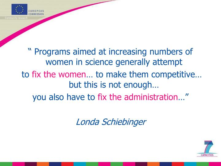 """"""" Programs aimed at increasing numbers of women in science generally attempt"""