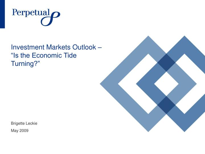 investment markets outlook is the economic tide turning n.