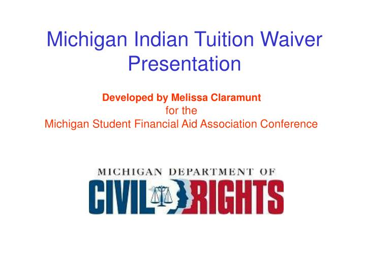 michigan indian tuition waiver presentation n.
