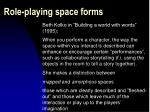 role playing space forms