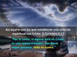 as ocurre con los que establecen una relaci n espiritual con cristo 2 corintios 5 174