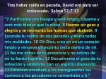 tras haber ca do en pecado david or para ser restaurado salmo 51 7 131