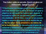 tras haber ca do en pecado david or para ser restaurado salmo 51 7 134