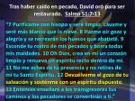tras haber ca do en pecado david or para ser restaurado salmo 51 7 135