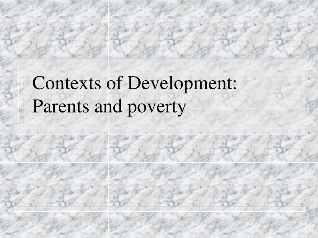 contexts of development parents and poverty l.