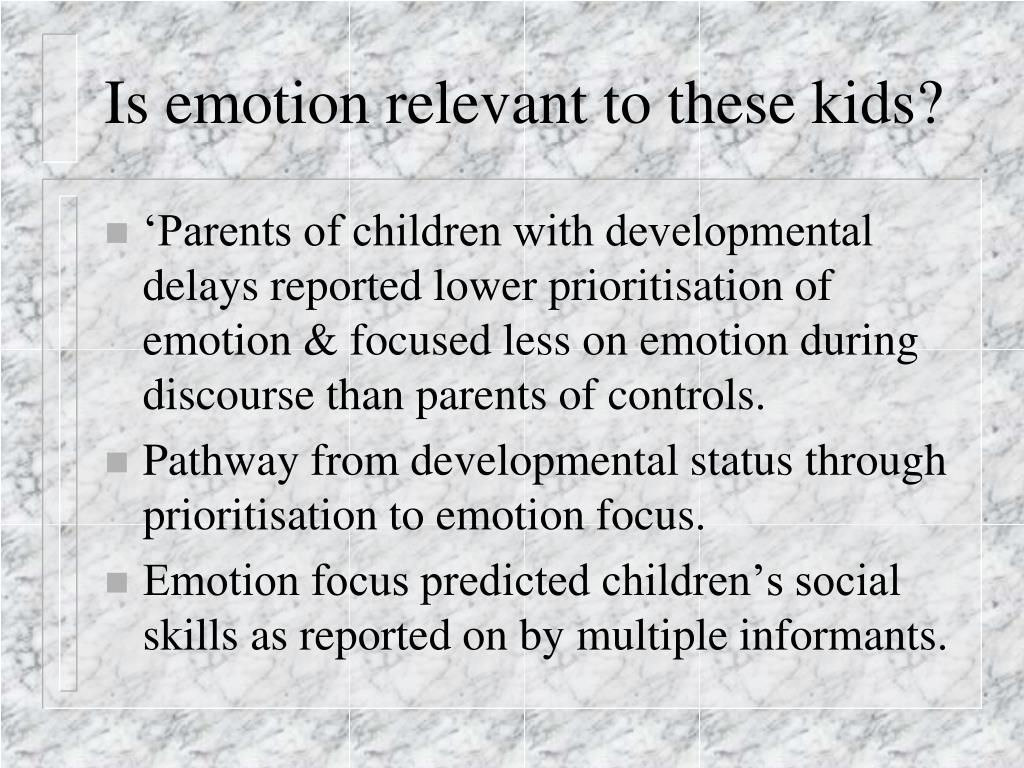 Is emotion relevant to these kids?