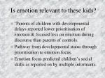 is emotion relevant to these kids