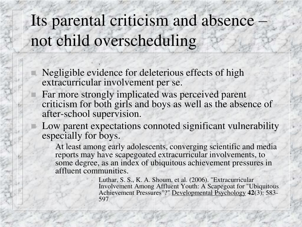 Its parental criticism and absence – not child overscheduling