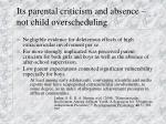 its parental criticism and absence not child overscheduling