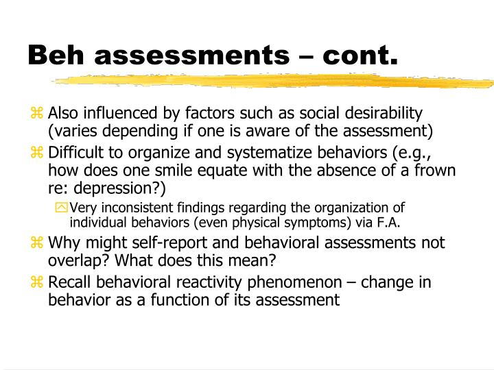 Beh assessments – cont.