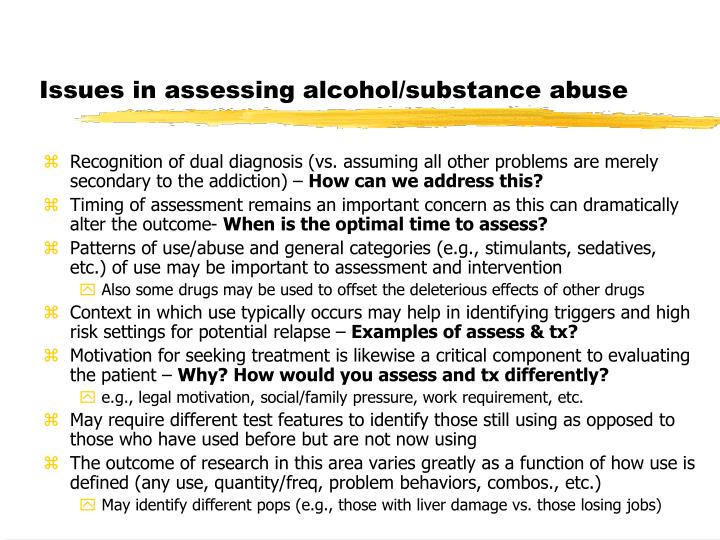 Issues in assessing alcohol/substance abuse