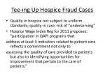 tee ing up hospice fraud cases