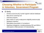 choosing whether to participate in voluntary government program
