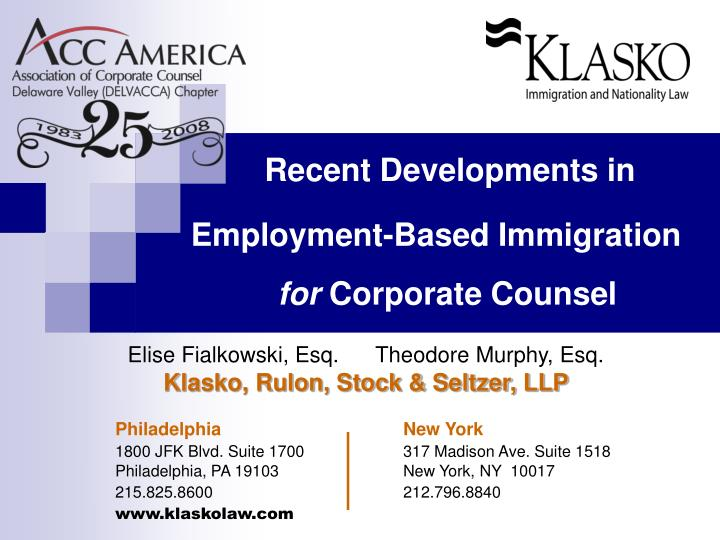 recent developments in employment based immigration for corporate counsel n.