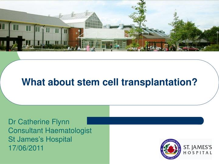 what about stem cell transplantation n.