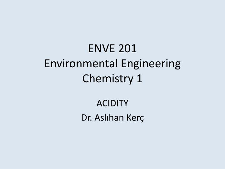 enve 201 environmental engineering chemistry 1 n.