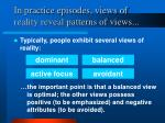 in practice episodes views of reality reveal patterns of views