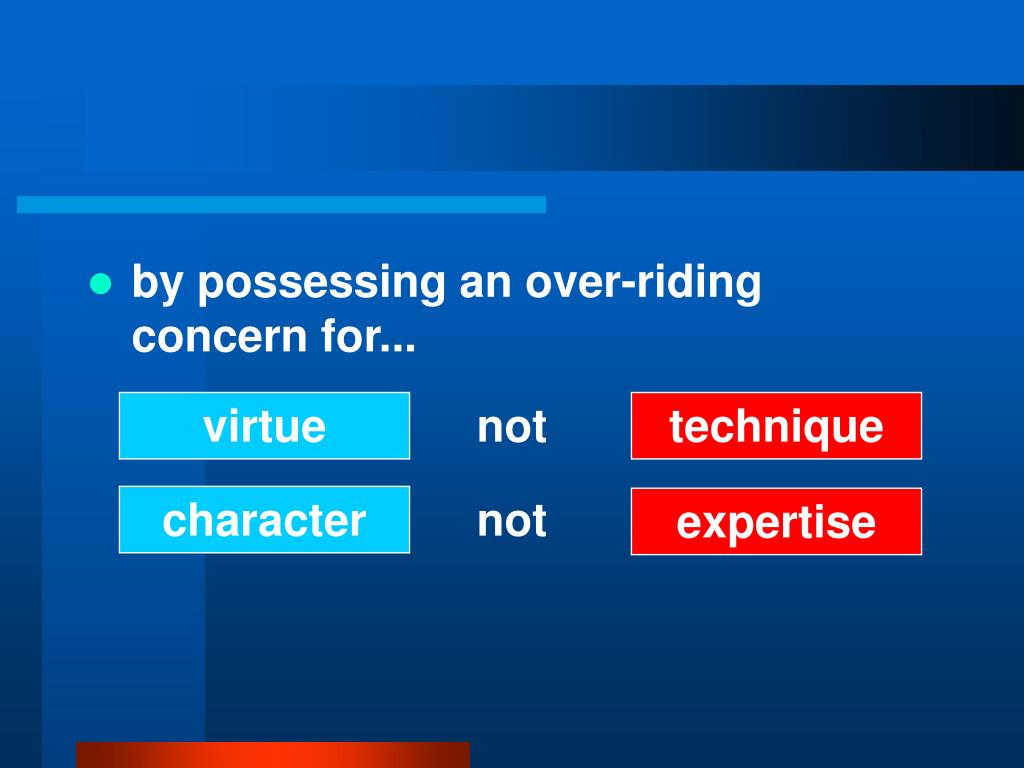by possessing an over-riding concern for...