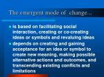 the emergent mode of change
