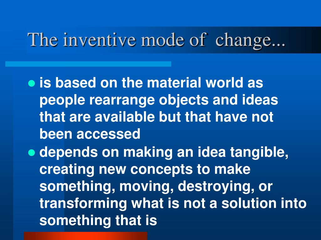 The inventive mode of  change...