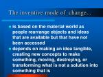 the inventive mode of change