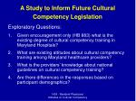 a study to inform future cultural competency legislation