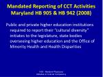 mandated reporting of cct activities maryland hb 905 hb 942 2008
