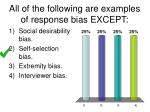 all of the following are examples of response bias except