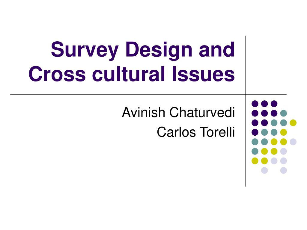 survey design and cross cultural issues l.
