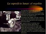 la superficie lunar el regolito
