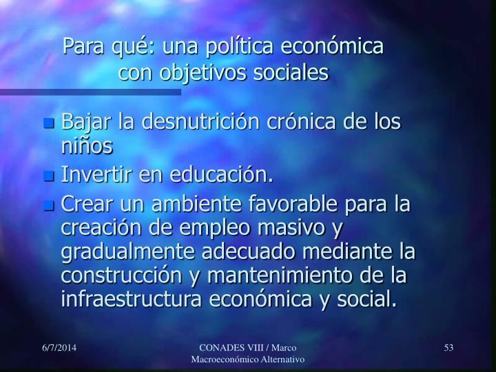 Para qué: una política económica