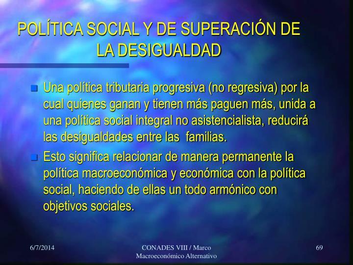 POLÍTICA SOCIAL Y DE SUPERACIÓN DE LA DESIGUALDAD