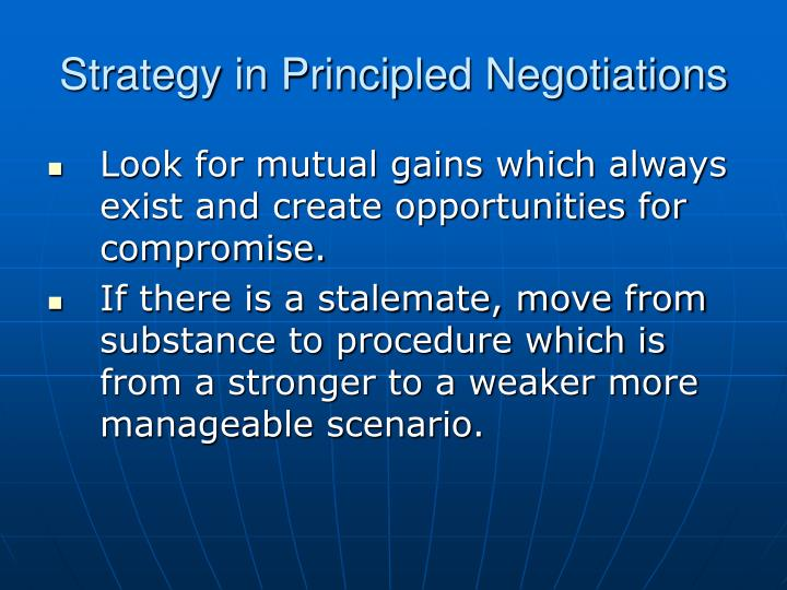 Strategy in Principled Negotiations