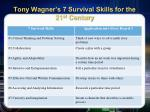 tony wagner s 7 survival skills for the 21 st century