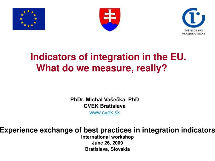 indicators of integration in the eu what do we measure really n.
