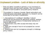 unpleasant problem lack of data on ethnicity